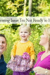 The Parenting Issue I'm Not Ready to Handle
