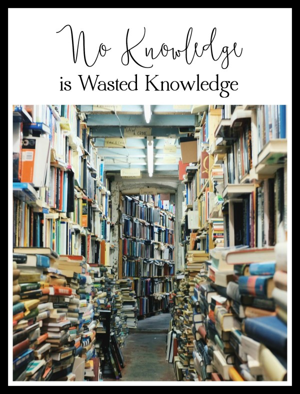 No Knowledge is Wasted Knowledge