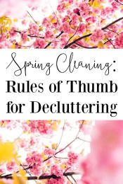 Spring Cleaning: My Rules of Thumb for Decluttering My Home