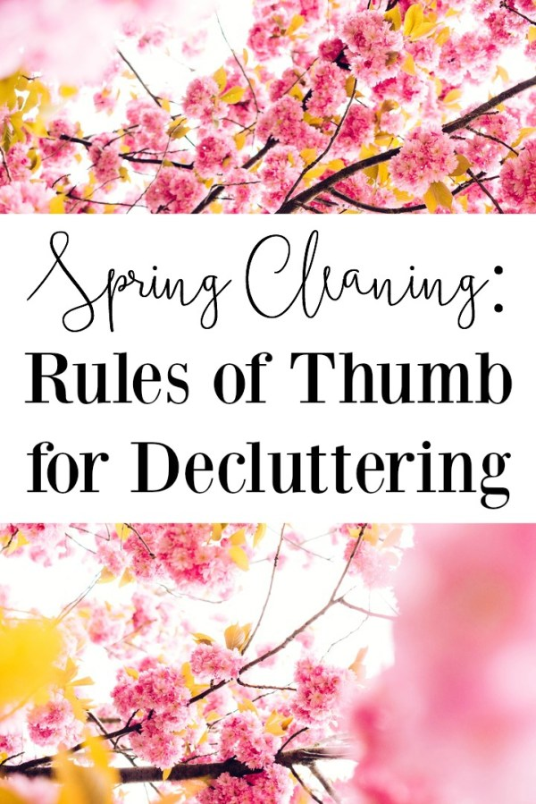 Spring Cleaning - Rules of Thumb for Decluttering Your Entire Home!
