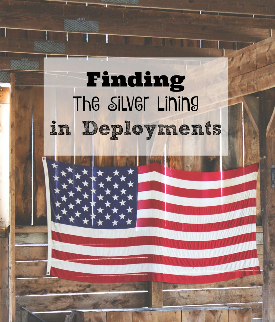 Finding the Silver Lining in Deployment - Though it's hard to see what good can come out of long seperations, there is one major perk to deployments that's worth noting!
