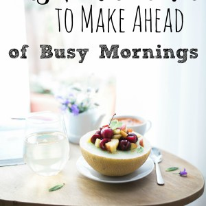 Easy Breakfast Recipes to Make Ahead of Busy Mornings