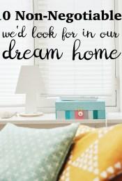 Our Dream Home Non-Negotiables