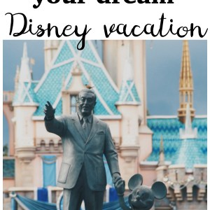 My #1 Tip for Planning the Disney Vacation of Your Dreams