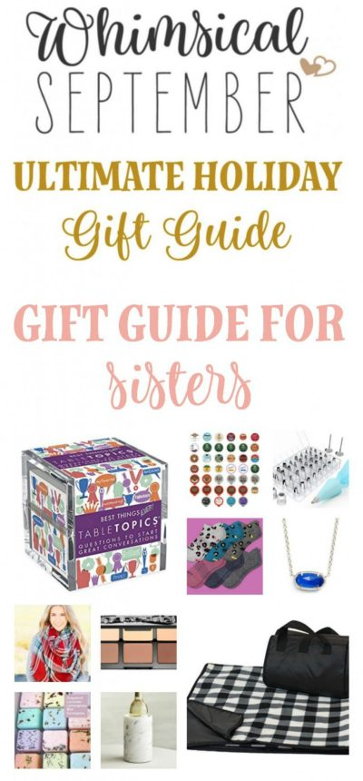 Gift ideas for sisters: Whether you're shopping for your sister, sister-in-law, or someone who's just like a sister, these thoughtful, creative, unique, personal gifts will make her smile and feel loved. Whether you'll be gifting these in person or long distance, they'll send a message that you love and appreciate the role she plays in your life!