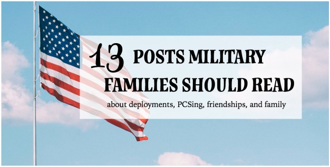 blog posts for military families: This blog post shares a round-up of articles written to provide resources, empathy, or entertainment for military families. Topics range from deployments, PCSing, friendships, family, and more. Click here to read more and explore topics that interest you.