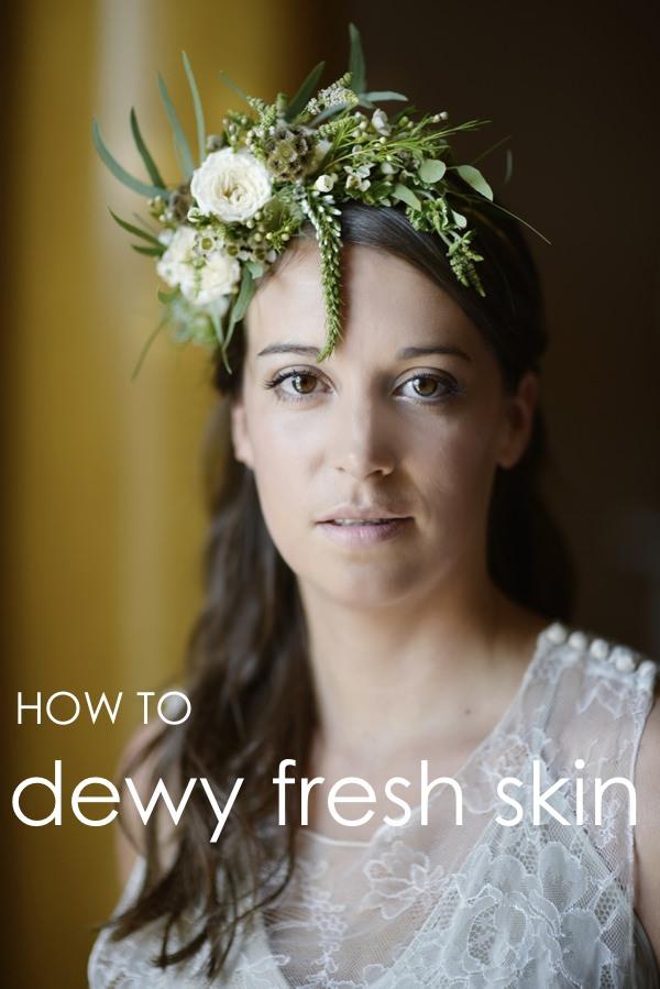 DIY Make Up Tutorial Skin Base Dewy Fresh Bridal Bride Wedding