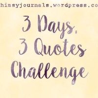 3 Days 3 Quotes Challenge | Day 3