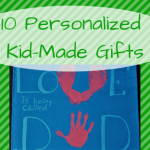 10 Personalized Kid-made Gifts