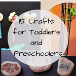 15 Crafts for Toddlers and Preschoolers–Roo's Favorites!