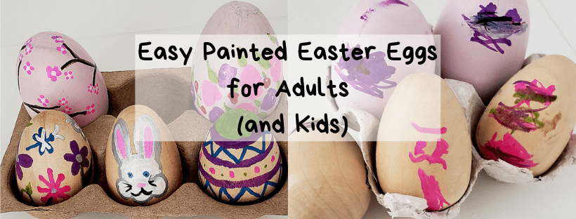 Easy Painted Easter Eggs for Adults (and Kids)