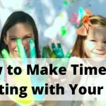 How to Make Time for Crafting with Your Kids