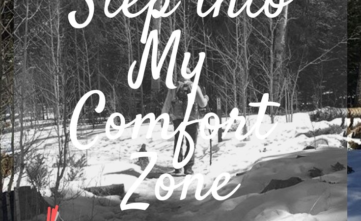 Step out of your comfort zone and into mine!