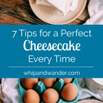 cream cheese block, eggs, sour cream, sweetener on a wooden board with a blue text box that says 7 tips for a perfect cheesecake every time