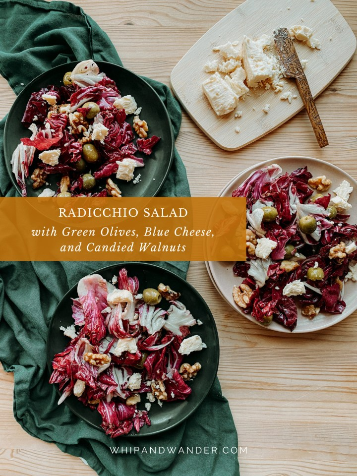three plates in shades of green and pink topped with Radicchio Salad with Green Olives, Blue Cheese, and Candied Walnuts and a tray with blue cheese crumbled on top and a dark green towel under the plates