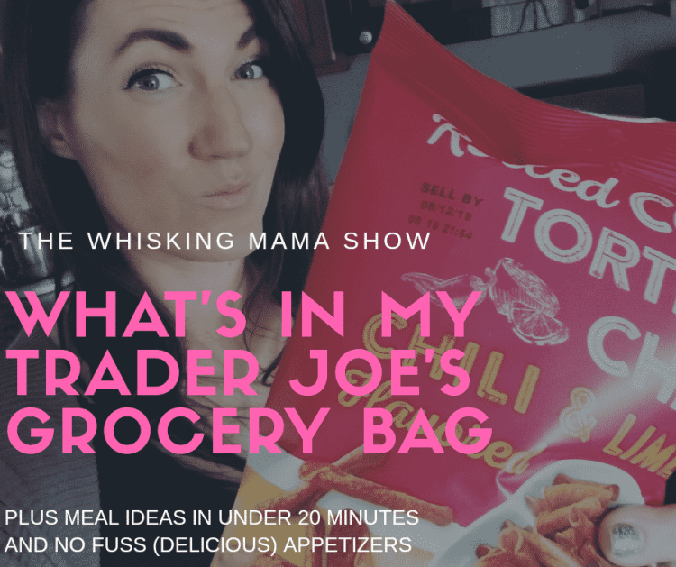 What's in my Trader Joe's Grocery Bag