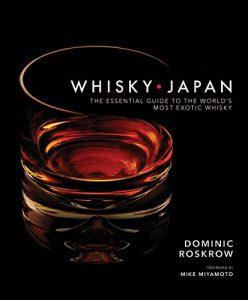 Whisky Japan by Dominic Roskrow. Image courtesy Kodansha USA.