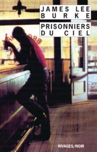 James Lee Burke, Prisonniers du ciel, Rivages, 1992