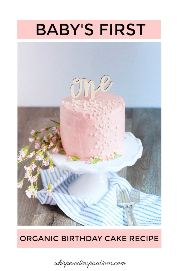 Come over to Whispered Inspirations to find Baby's First Organic Birthday Cake Recipe! Looking for a delish first organic birthday cake recipe, this is it! #babyfirstorganicbirthdaycake #organiccake #organicbirthdaycake