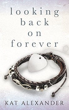 Looking Back on Forever by Kat Alexander