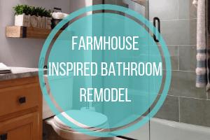 Farmhouse Inspired Bathroom Remodel