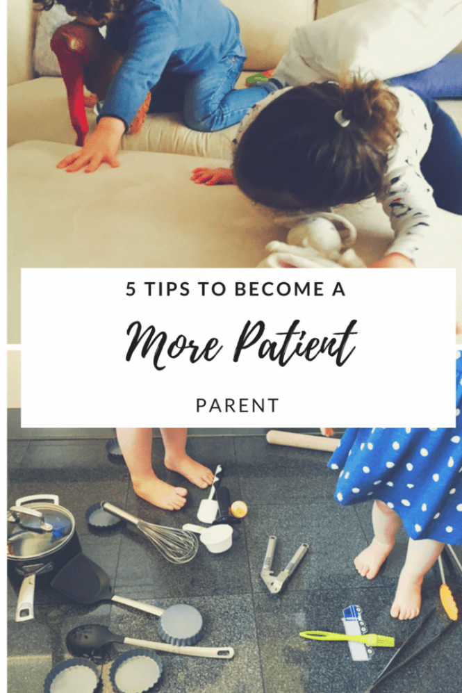 5 tips to become a more patient parent