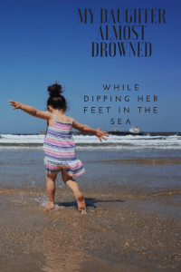My daughter almost drowned