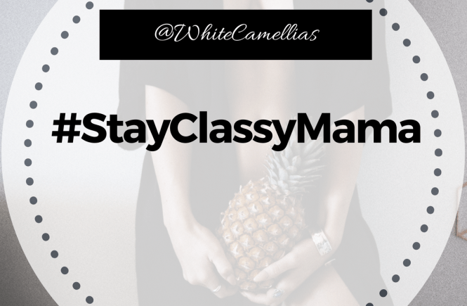 #StayCLassyMama with White Camellias