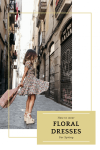 How to wear floral dresses for Spring Styling inspo and styling ideas for every occasion