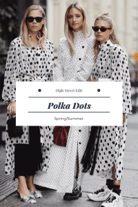 polka dot trend spring summer - the high street edit