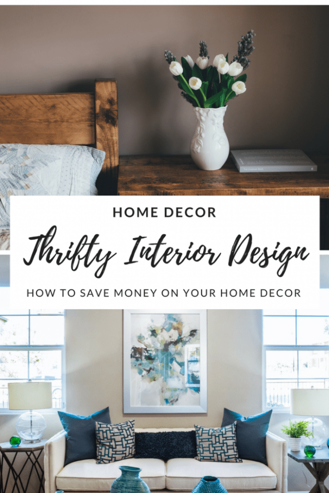 Home Decor_ Thrifty interior design. How to save money on your home decor.