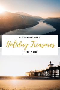 5 Affordable Holiday Treasures in the UK