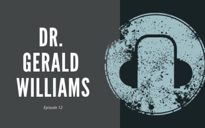 Episode 12 – Dr. Gerald Williams | on Developing Leadership