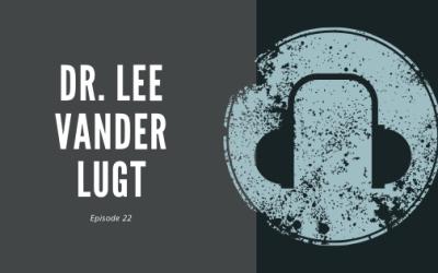 #22 – Dr. Lee Vander Lugt | On the Single Accreditation System