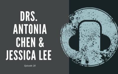 #28 – Drs. Antonia Chen and Jessica Lee | On Ego and Ergonomics