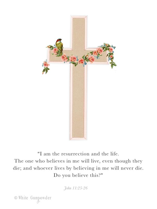 Easter, the cross I am the resurrection and the life