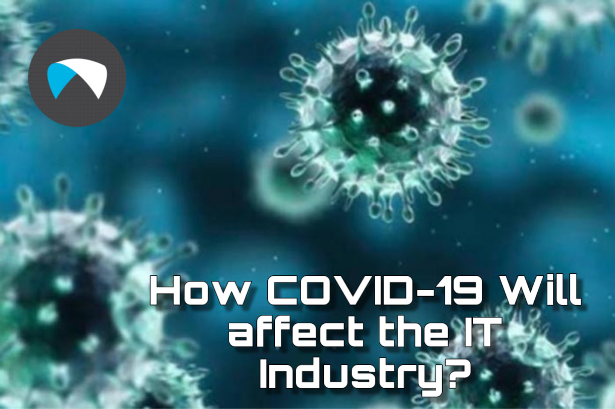 How COVID-19 Will Affect the IT Industry?