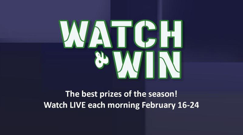 Watch & Win Extravaganza!