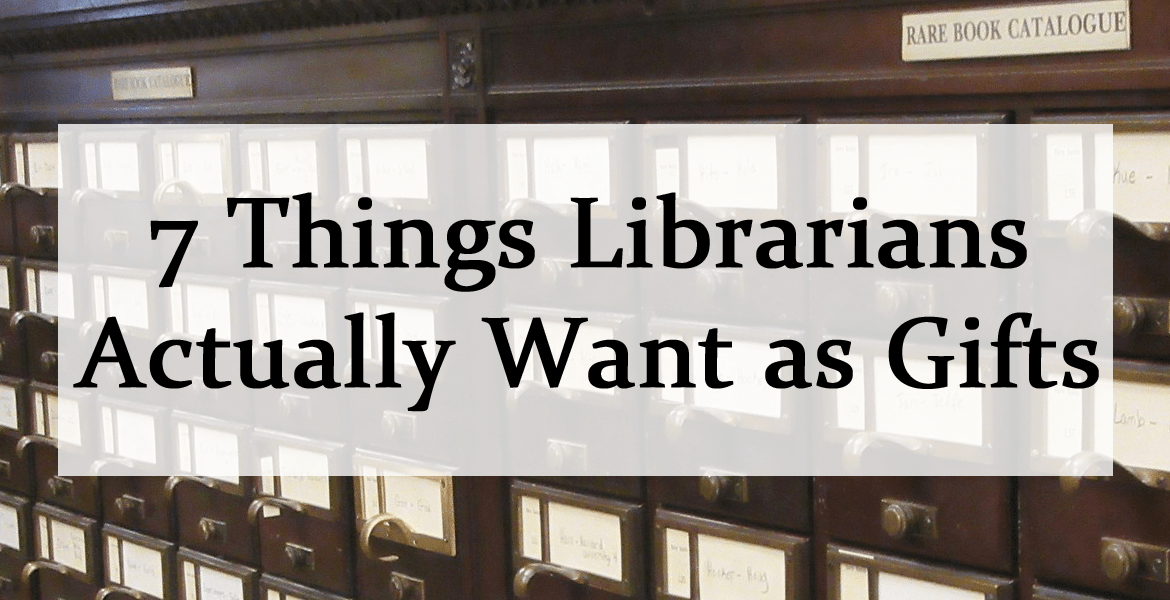 7 Things Librarians Actually Want as Gifts