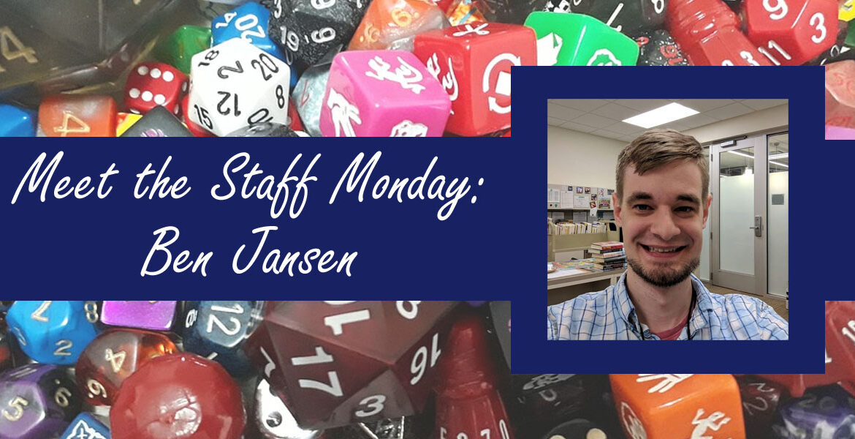 Meet the Staff Monday with Ben Jansen