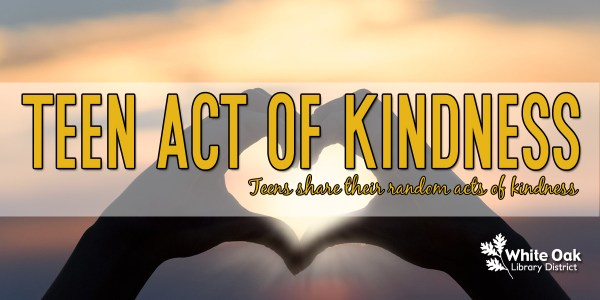 Teen Act of Kindness: Teens share their random acts of kindness