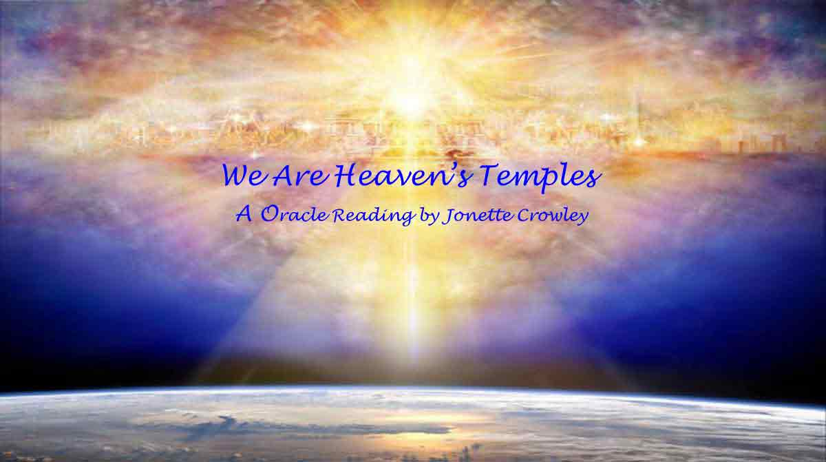 """""""WE are Heaven's Temples"""""""