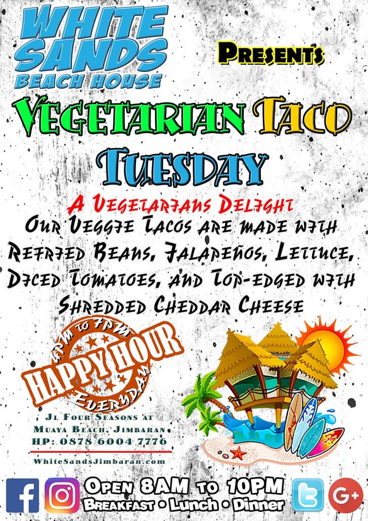 White Sands Beach House Vegetarian Taco Tuesdays.