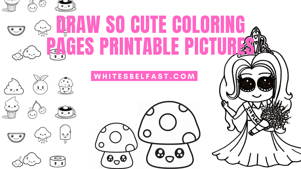 Draw So Cute Coloring Pages Printable Pictures - Whitesbelfast.com