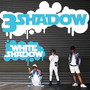『3 SHADOW』