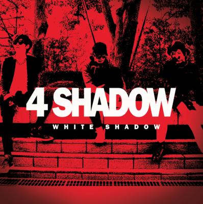 『4 SHADOW』