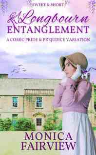 Longbourn Entanglement is a comic Jane Austen variation.