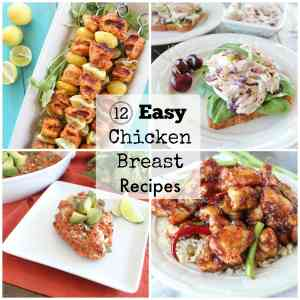 12 Easy Chicken Breast Recipes
