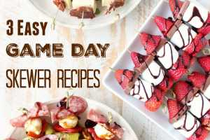 Easy Game Day Skewer Recipes