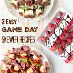 3 Easy Game Day Skewer Recipes
